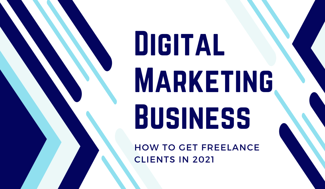 How to Get Freelance Clients in 2021 (5 Simple but Effective Ideas)