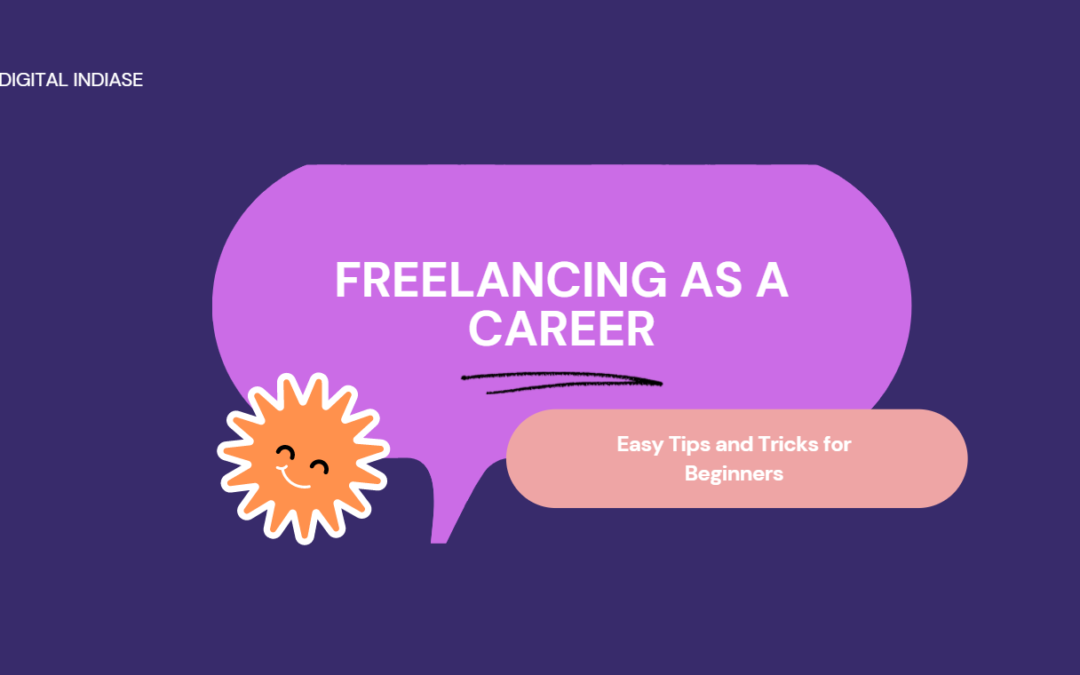 How to Become a Freelance Digital Marketing Professional (Quick and easy to understand Guidelines for Beginners)